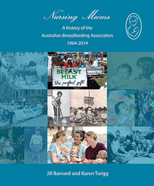 Nursing Mums A history of the Australian Breastfeeding Association cover